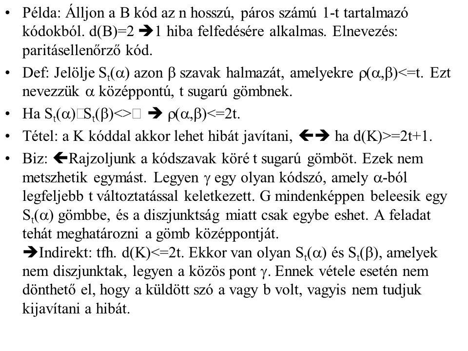 Példa: Álljon a B kód az n hosszú, páros számú 1-t tartalmazó kódokból