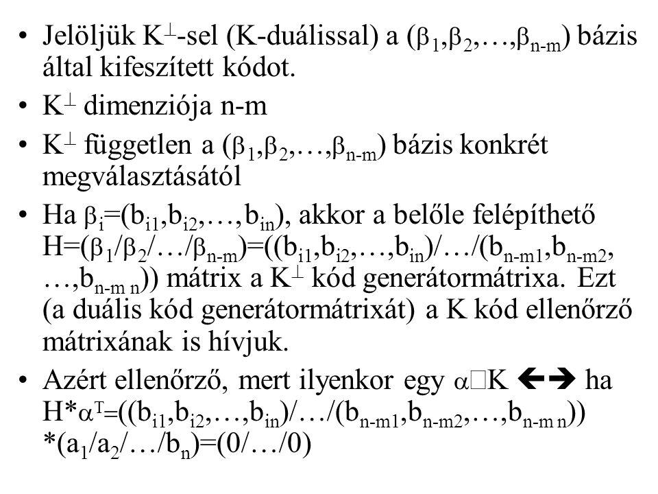 Jelöljük K^-sel (K-duálissal) a (b1,b2,…,bn-m) bázis által kifeszített kódot.