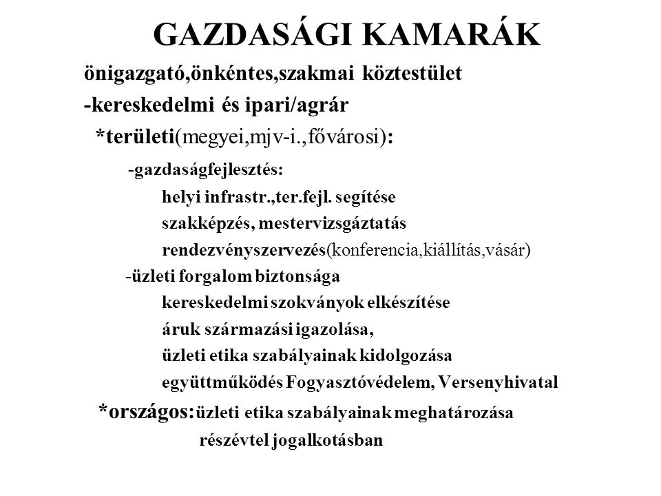 GAZDASÁGI KAMARÁK önigazgató,önkéntes,szakmai köztestület