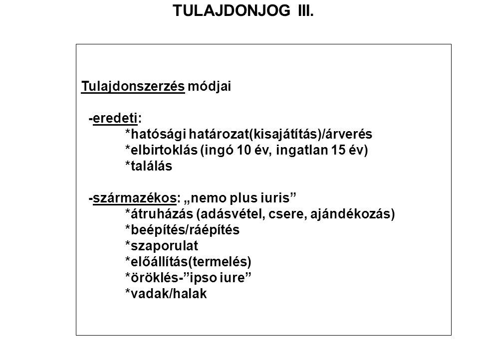 TULAJDONJOG III. Tulajdonszerzés módjai -eredeti: