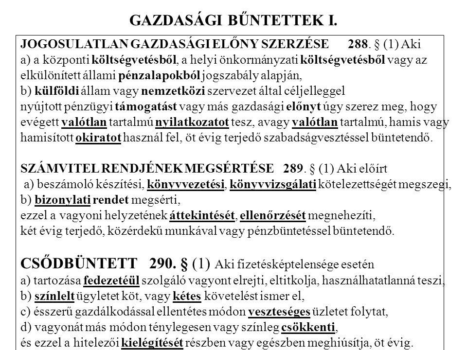 CSŐDBÜNTETT 290. § (1) Aki fizetésképtelensége esetén