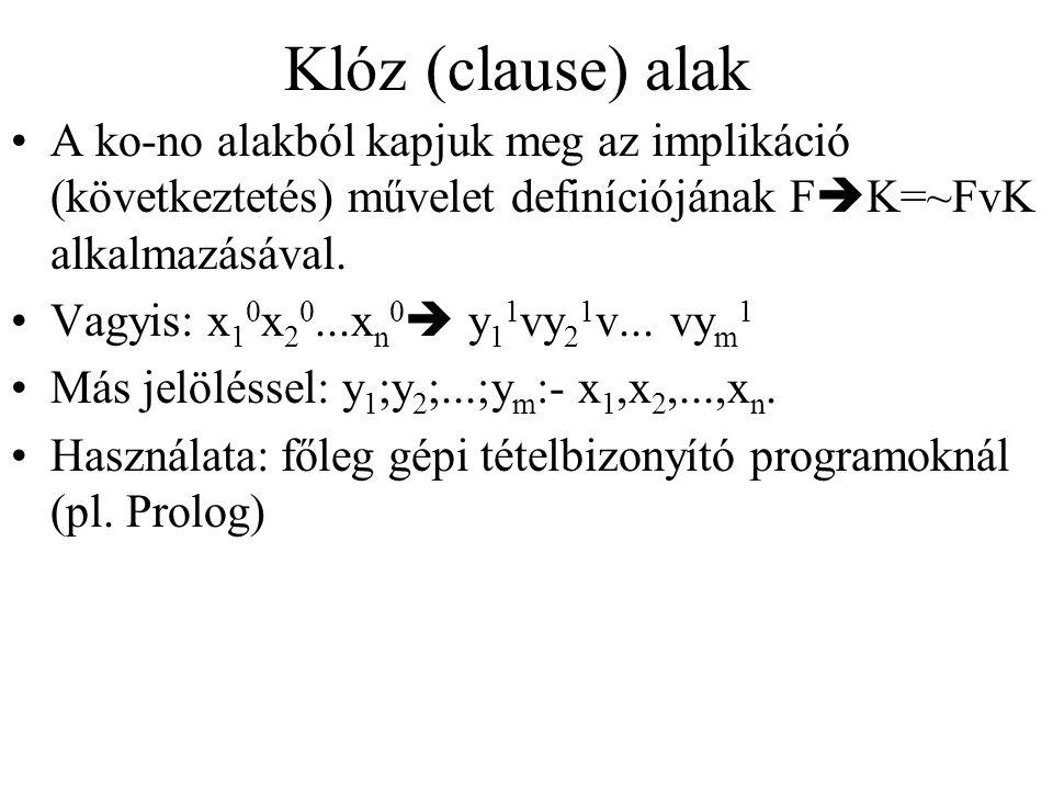 Klóz (clause) alak A ko-no alakból kapjuk meg az implikáció (következtetés) művelet definíciójának FK=~FvK alkalmazásával.
