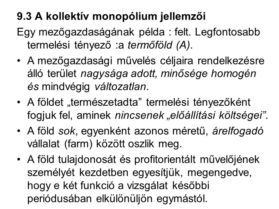 9.3 A kollektív monopólium jellemzői