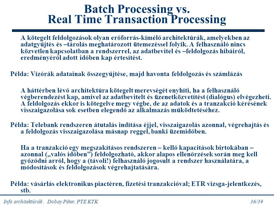 Batch Processing vs. Real Time Transaction Processing