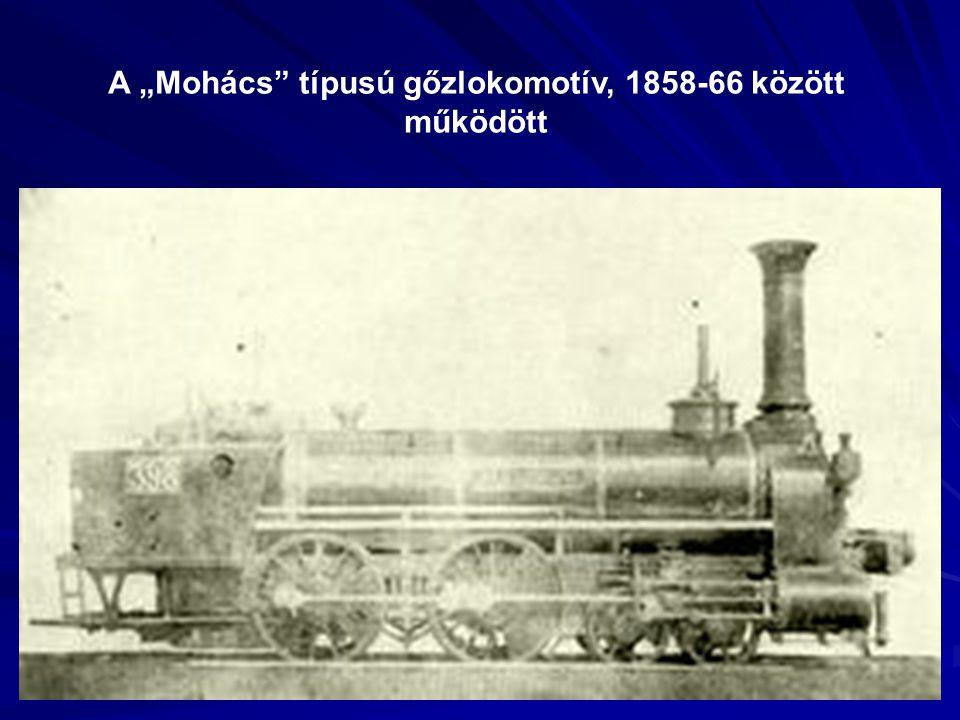 """A """"Mohács típusú gőzlokomotív, 1858-66 között működött"""