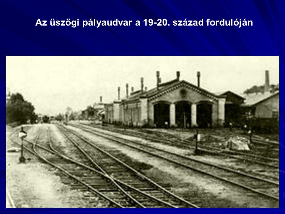 Az üszögi pályaudvar a 19-20. század fordulóján