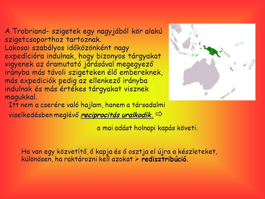 A Trobriand- szigetek egy nagyjából kör alakú szigetcsoporthoz tartoznak.
