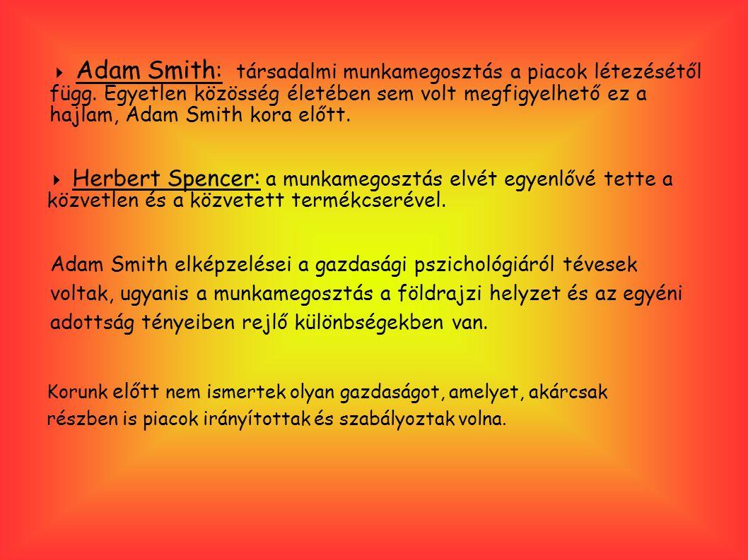  Adam Smith: társadalmi munkamegosztás a piacok létezésétől függ