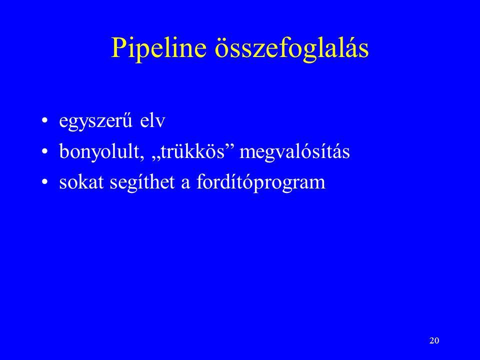 Pipeline összefoglalás