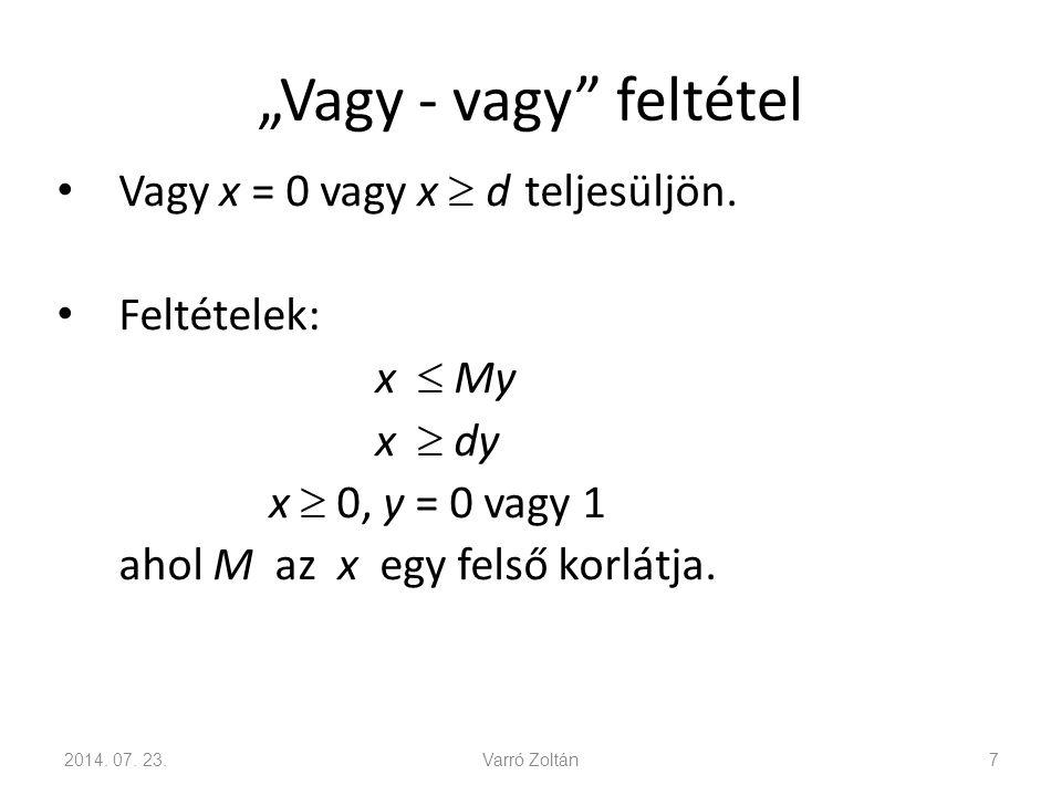 """""""Vagy - vagy feltétel Vagy x = 0 vagy x  d teljesüljön. Feltételek:"""