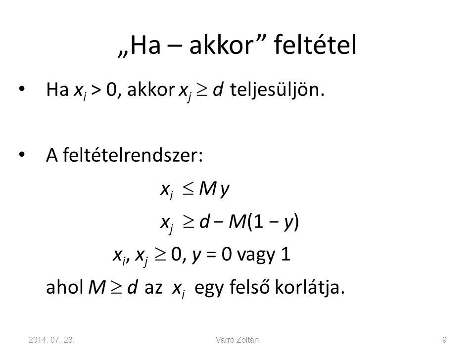 """""""Ha – akkor feltétel Ha xi > 0, akkor xj  d teljesüljön."""
