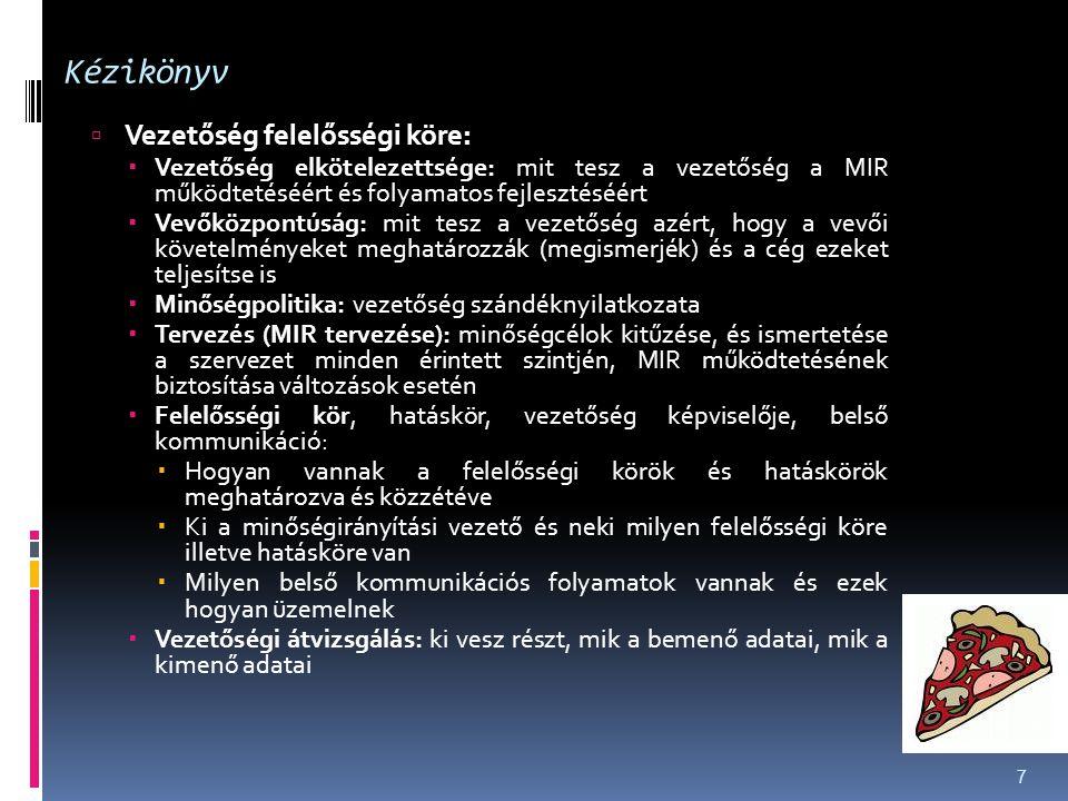Kézikönyv Vezetőség felelősségi köre: