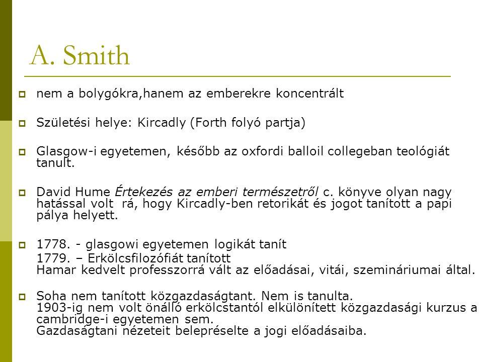 A. Smith nem a bolygókra,hanem az emberekre koncentrált