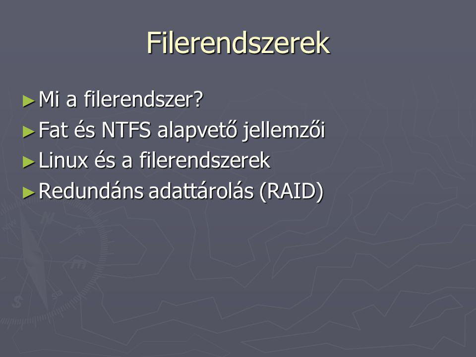 Filerendszerek Mi a filerendszer Fat és NTFS alapvető jellemzői