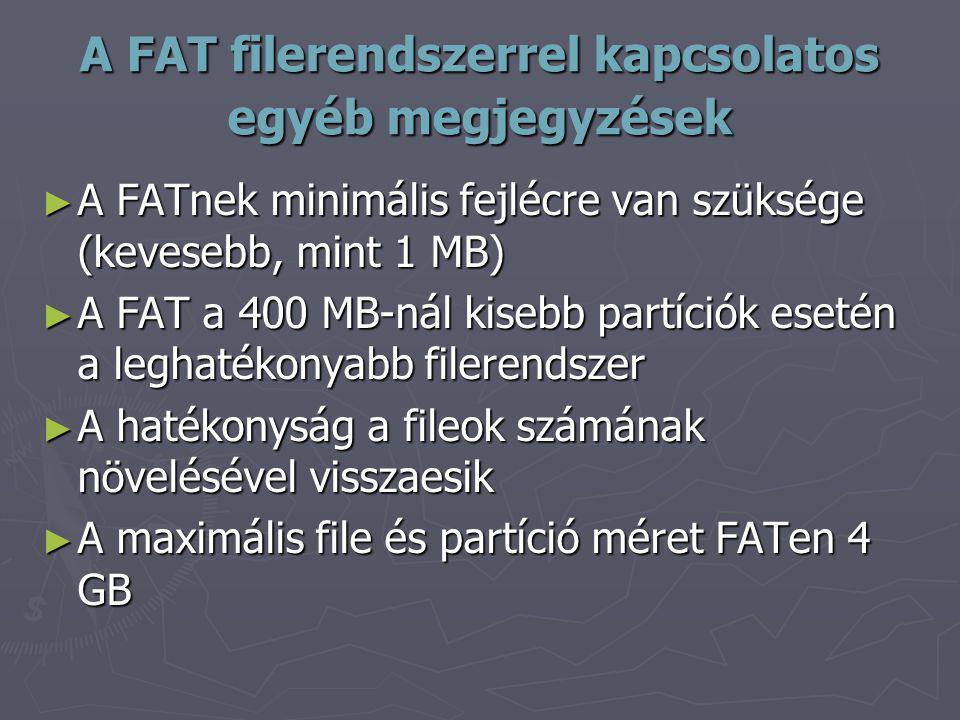 A FAT filerendszerrel kapcsolatos egyéb megjegyzések