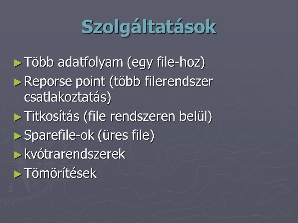 Szolgáltatások Több adatfolyam (egy file-hoz)