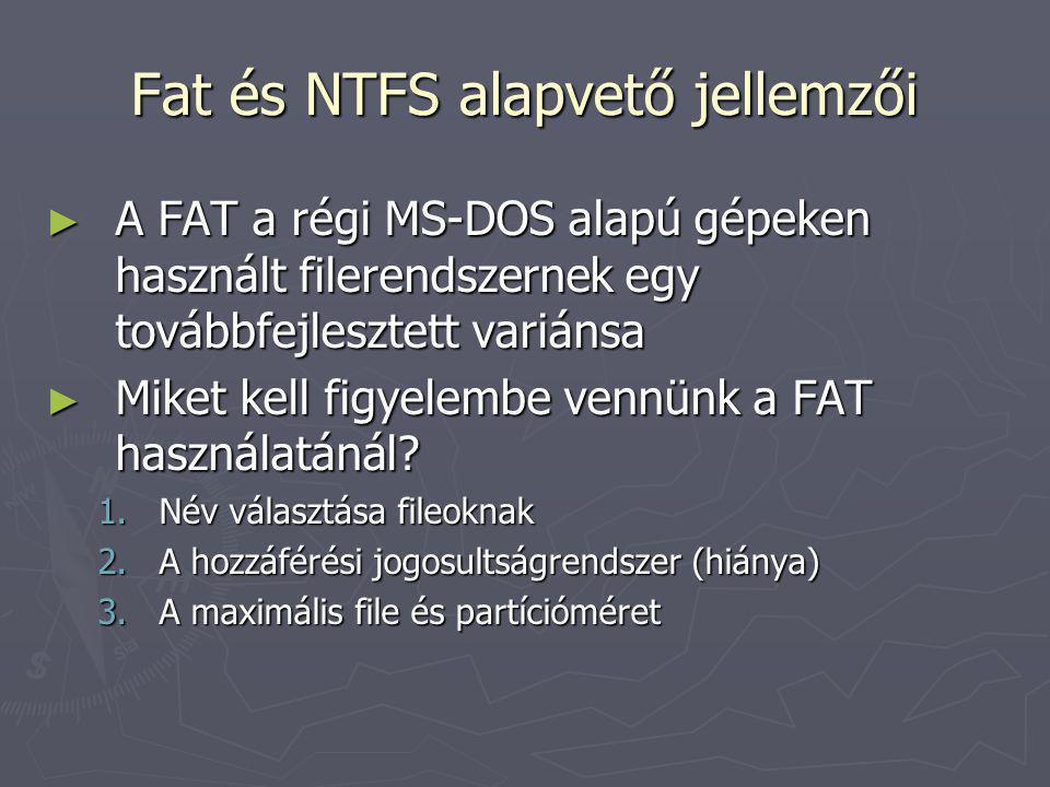 Fat és NTFS alapvető jellemzői