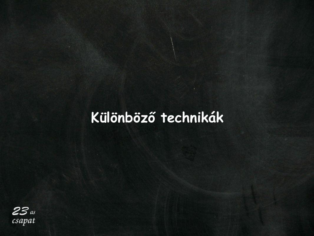 Különböző technikák