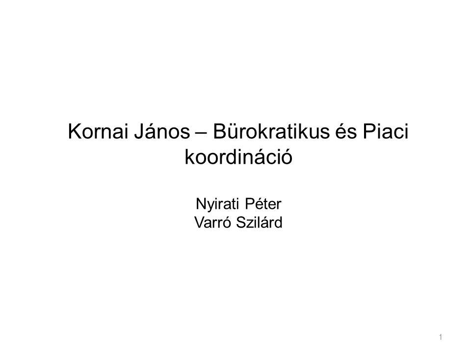 Kornai János – Bürokratikus és Piaci koordináció Nyirati Péter Varró Szilárd