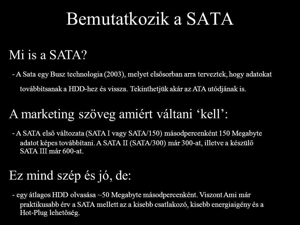 Bemutatkozik a SATA Mi is a SATA