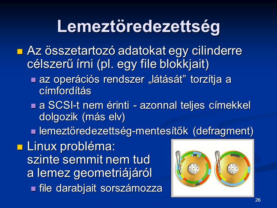 Lemeztöredezettség Az összetartozó adatokat egy cilinderre célszerű írni (pl. egy file blokkjait)