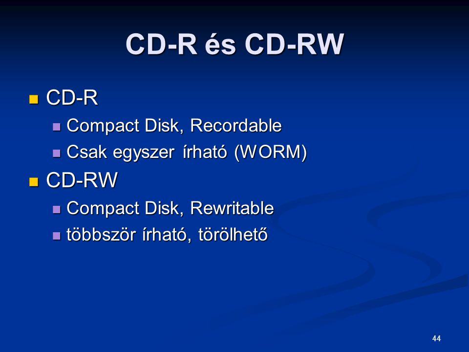 CD-R és CD-RW CD-R CD-RW Compact Disk, Recordable