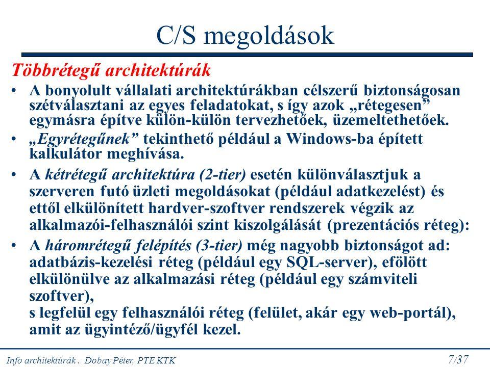 C/S megoldások Többrétegű architektúrák