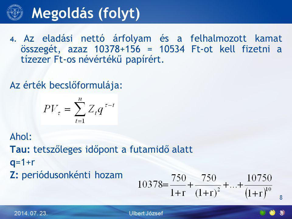 Megoldás (folyt) Az érték becslőformulája: Ahol: