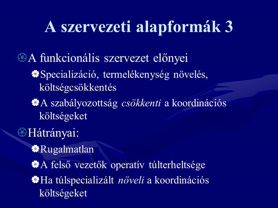 A szervezeti alapformák 3