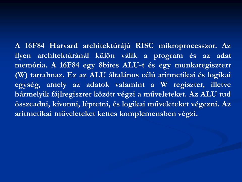 A 16F84 Harvard architektúrájú RISC mikroprocesszor