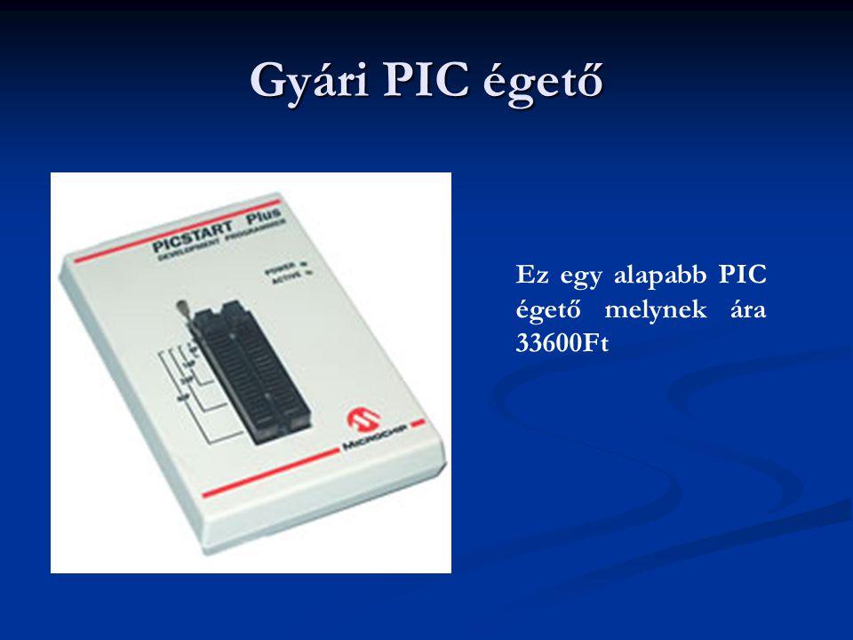 Gyári PIC égető Ez egy alapabb PIC égető melynek ára 33600Ft