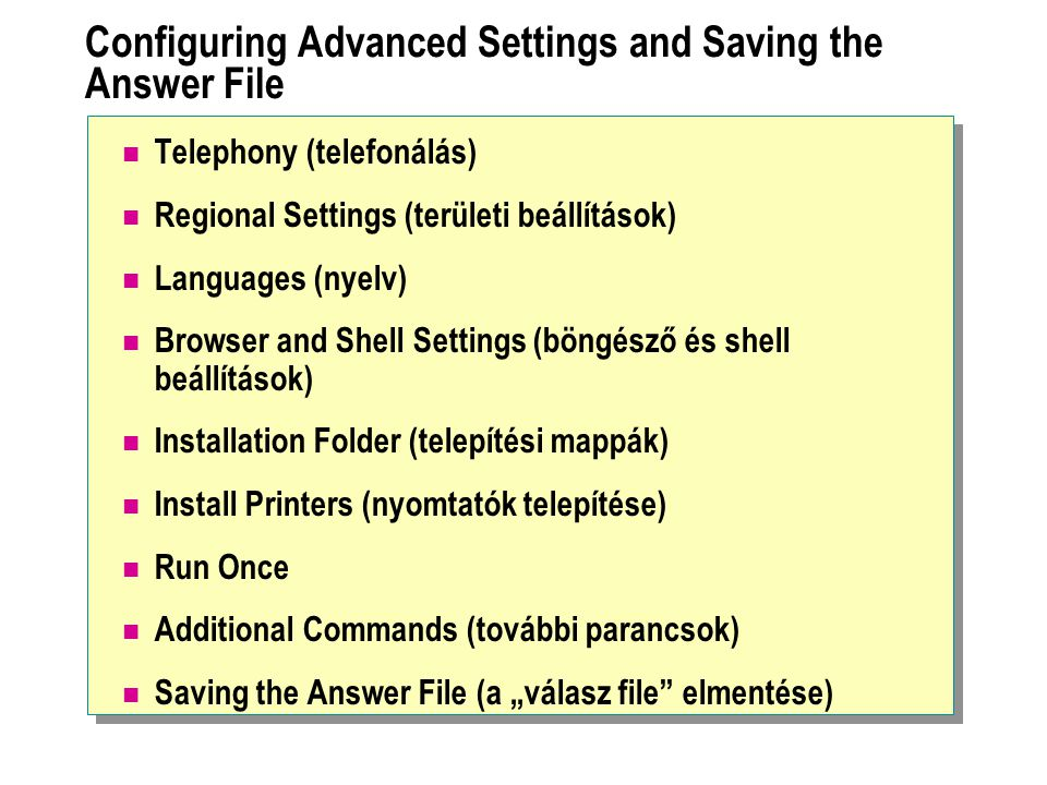 Configuring Advanced Settings and Saving the Answer File