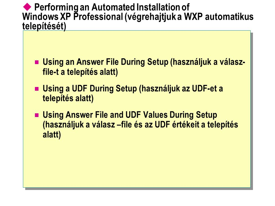 Performing an Automated Installation of Windows XP Professional (végrehajtjuk a WXP automatikus telepítését)