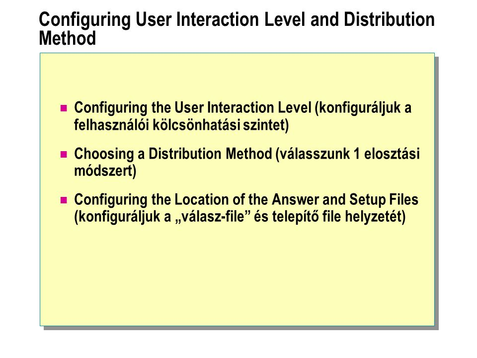 Configuring User Interaction Level and Distribution Method