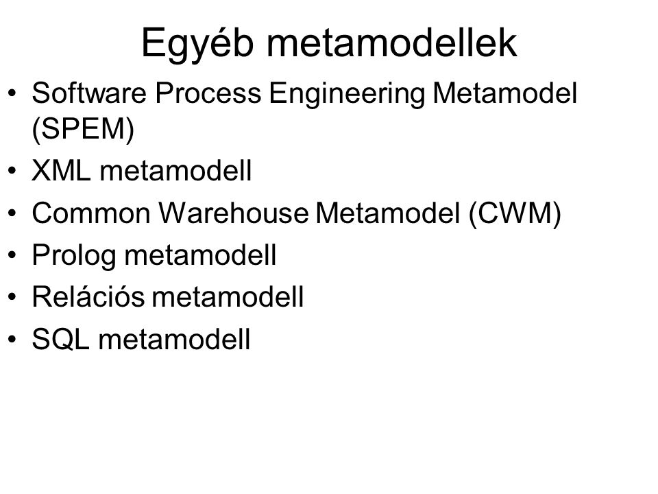 Egyéb metamodellek Software Process Engineering Metamodel (SPEM)