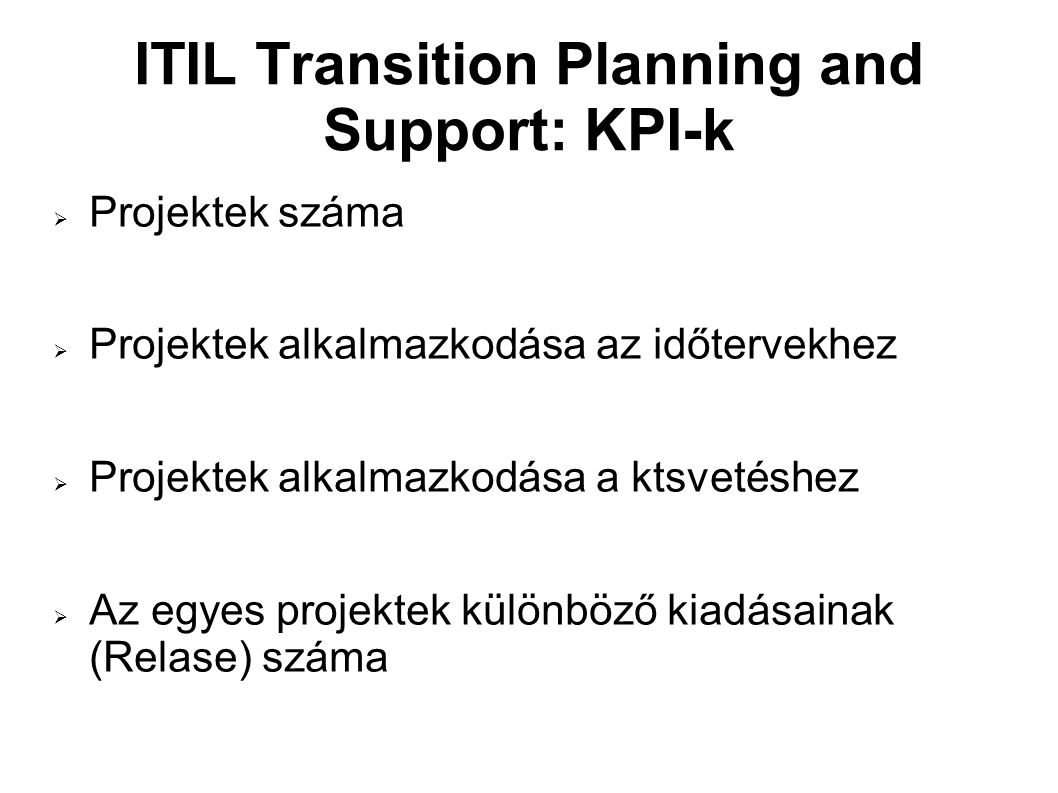 ITIL Transition Planning and Support: KPI-k