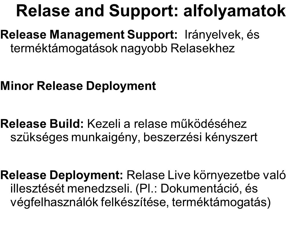 Relase and Support: alfolyamatok