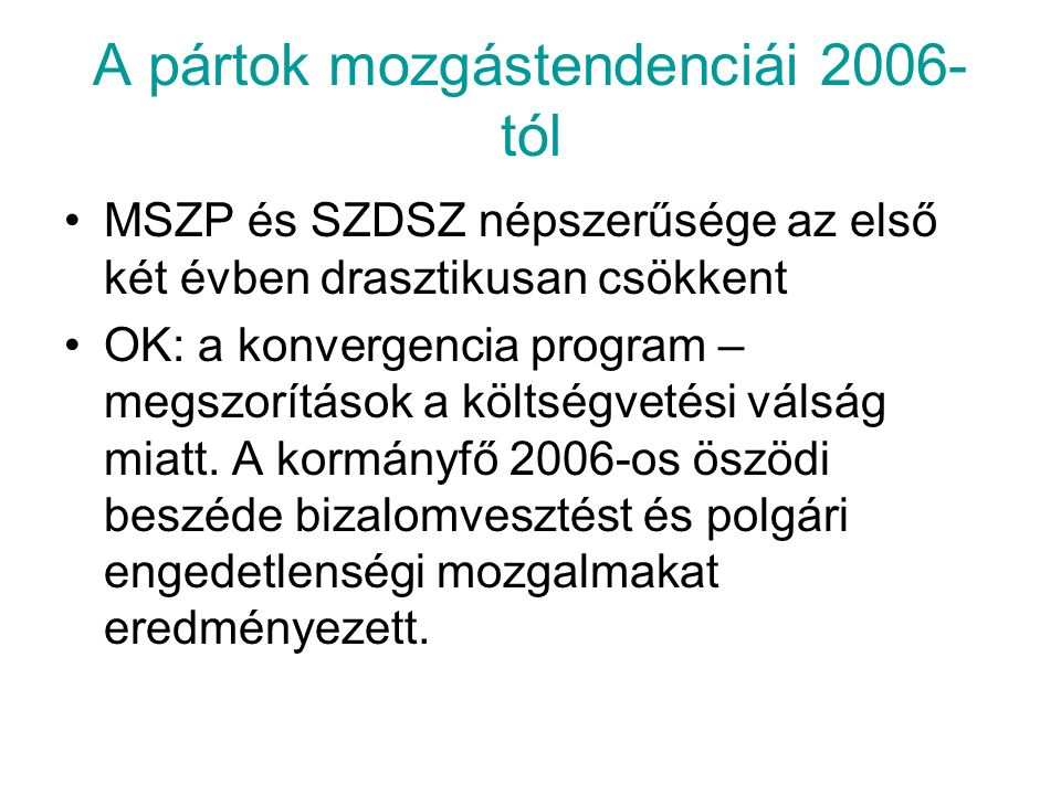 A pártok mozgástendenciái 2006-tól