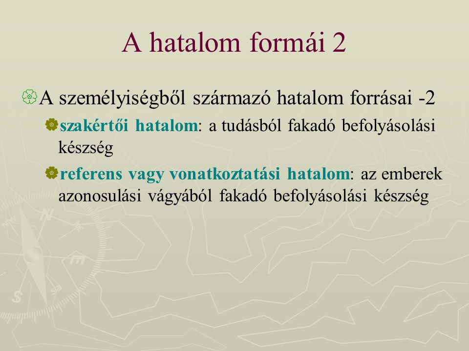 A hatalom formái 2 A személyiségből származó hatalom forrásai -2