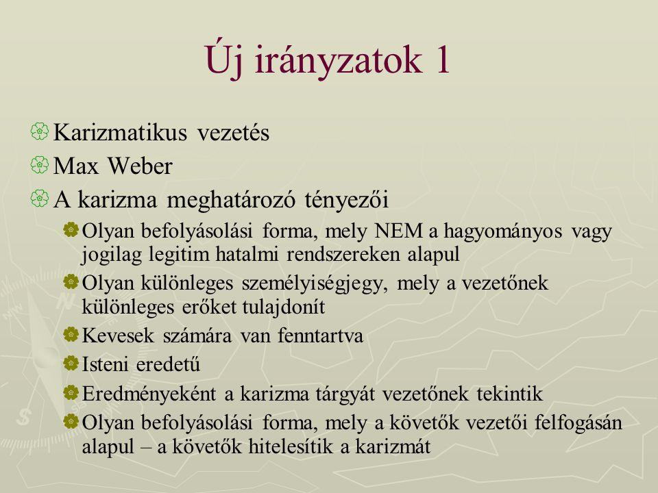 Új irányzatok 1 Karizmatikus vezetés Max Weber