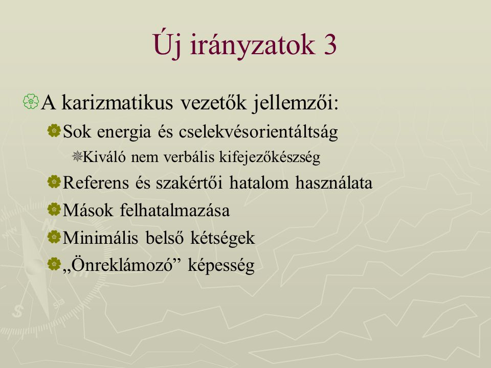 Új irányzatok 3 A karizmatikus vezetők jellemzői: