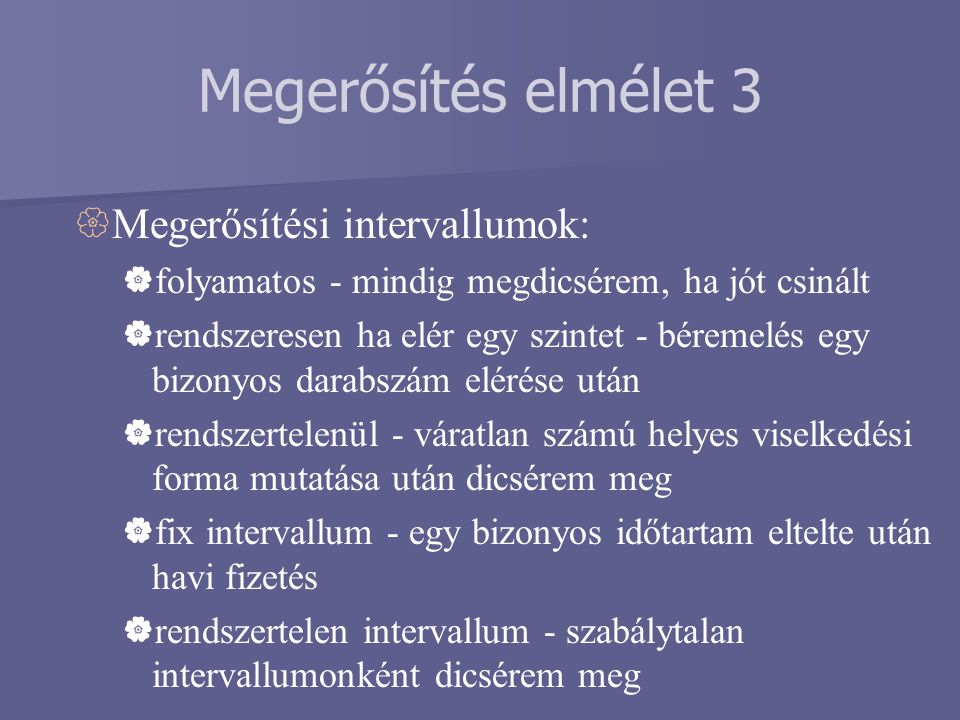 Megerősítés elmélet 3 Megerősítési intervallumok: