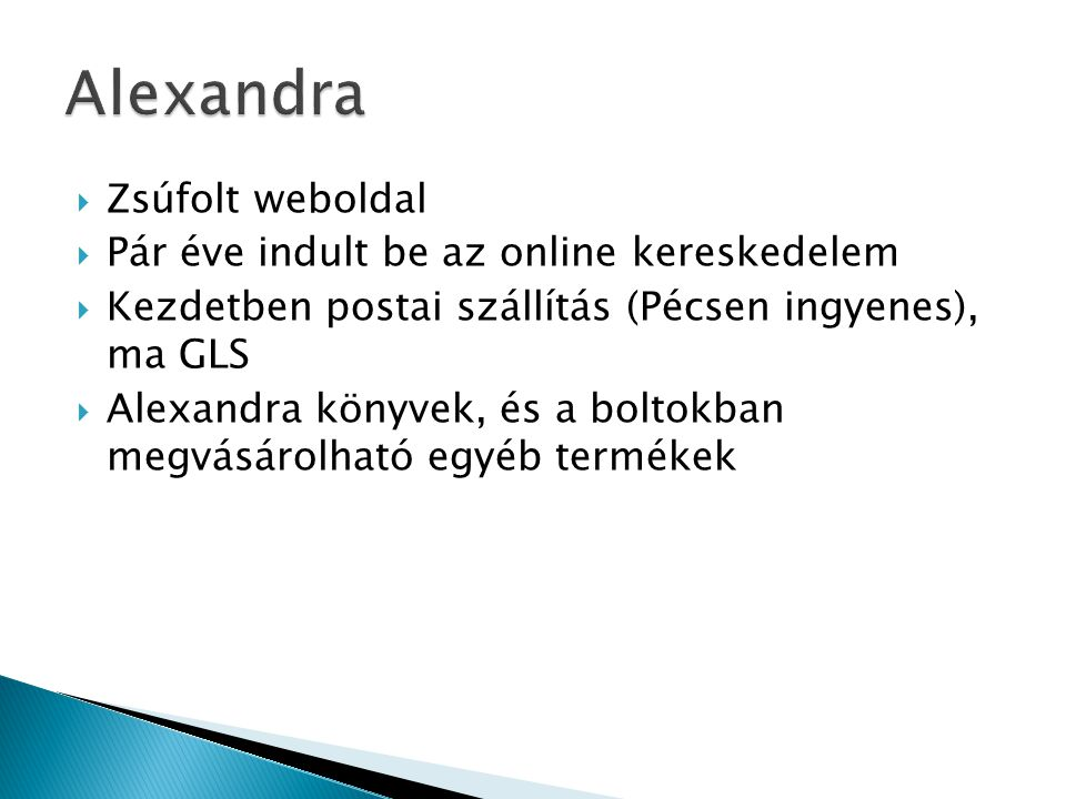 Alexandra Zsúfolt weboldal Pár éve indult be az online kereskedelem