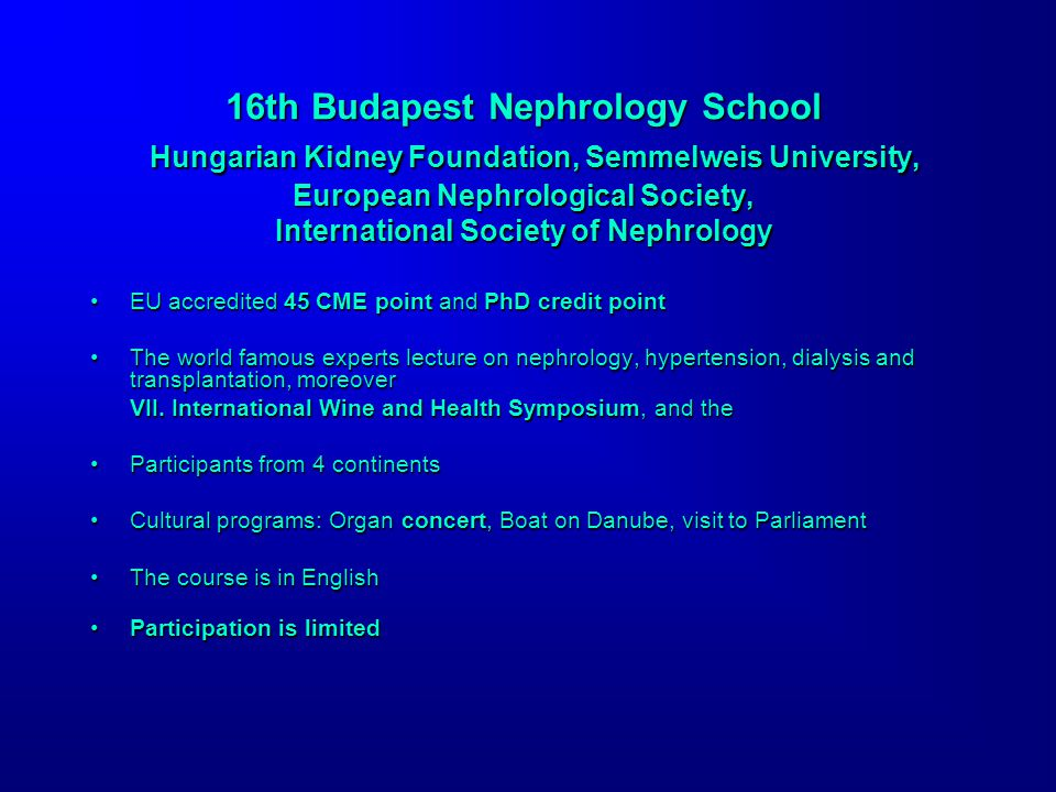 16th Budapest Nephrology School Hungarian Kidney Foundation, Semmelweis University, European Nephrological Society, International Society of Nephrology