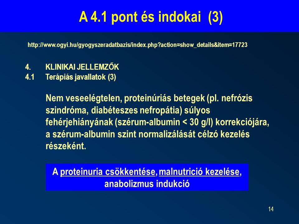 A proteinuria csökkentése, malnutrició kezelése, anabolizmus indukció