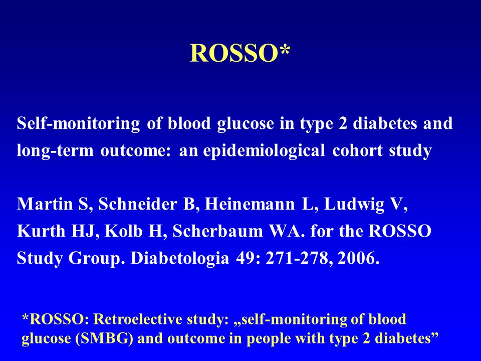 ROSSO* Self-monitoring of blood glucose in type 2 diabetes and