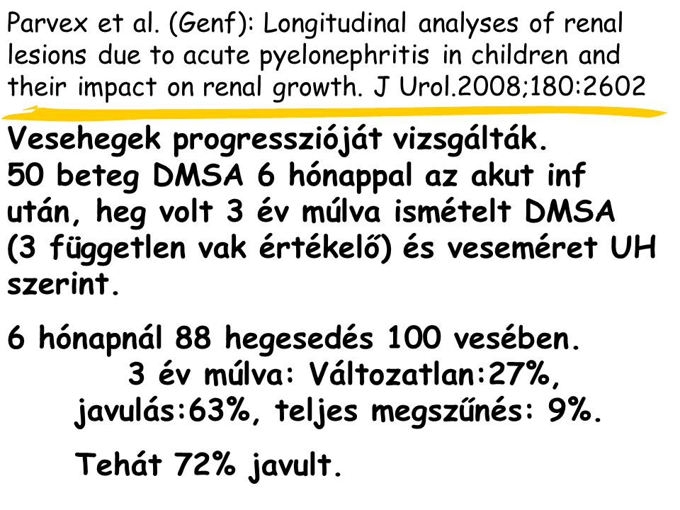 Parvex et al. (Genf): Longitudinal analyses of renal lesions due to acute pyelonephritis in children and their impact on renal growth. J Urol.2008;180:2602