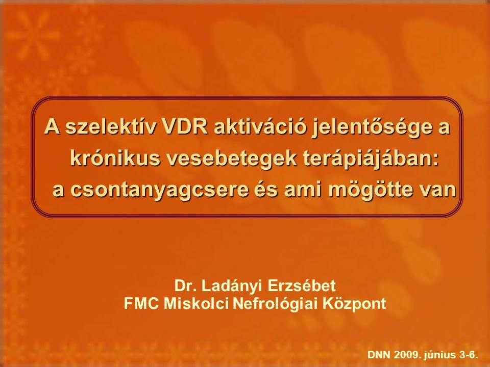 Dr. Ladányi Erzsébet FMC Miskolci Nefrológiai Központ