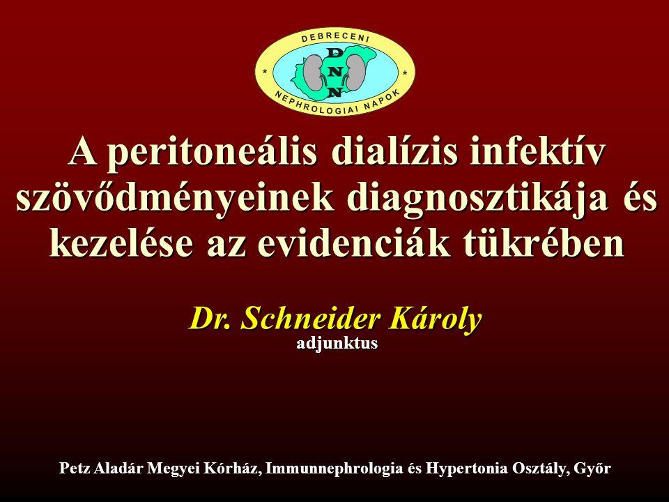 A peritoneális dialízis infektív szövődményeinek diagnosztikája és