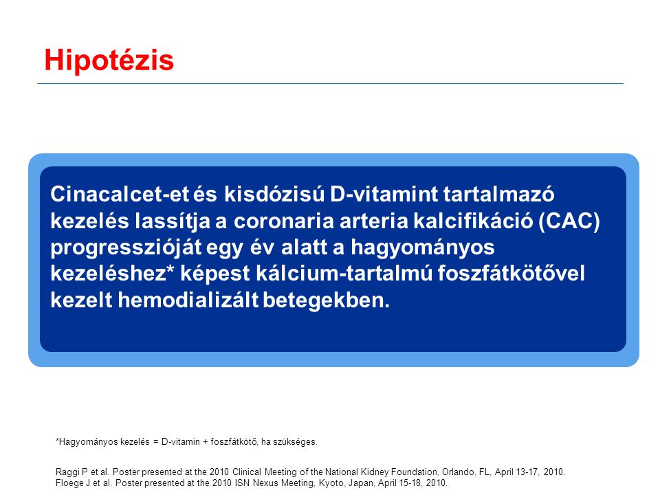 Hipotézis Cinacalcet-et és kisdózisú D-vitamint tartalmazó